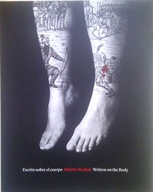 Shirin Neshat: Written on the body