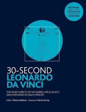30-Second Leonardo da Vinci