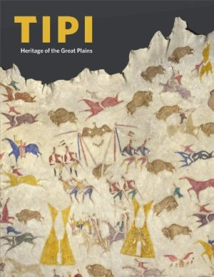 Tipi: Heritage of the Great Plains