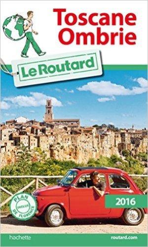 Guide du Routard Toscane, Ombrie 2016 (COV)  (Reso entro Giugno 2017)  (COV)