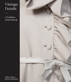 Vintage Details: A Fashion Sourcebook*
