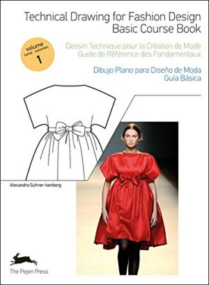 Technical Drawing for Fashion Design Vol. 1