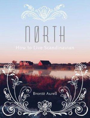 Nørth: How to Live Scandinavian