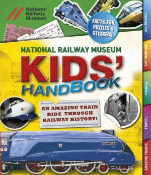 National Railway Museum Kids' Handbook