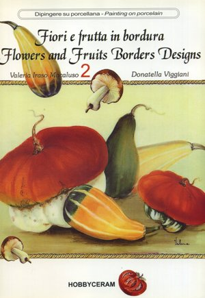 Fiori e frutta in bordura vol. 2