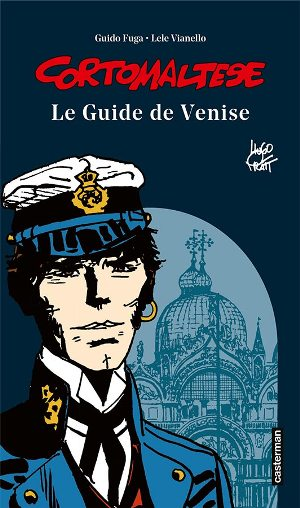 Corto Maltese : Le guide de Venise