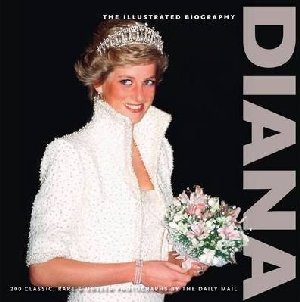 Princess Diana; Illustrated Biography