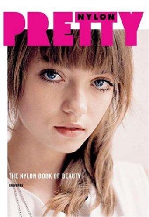 Pretty: The NYLON Book of Beauty