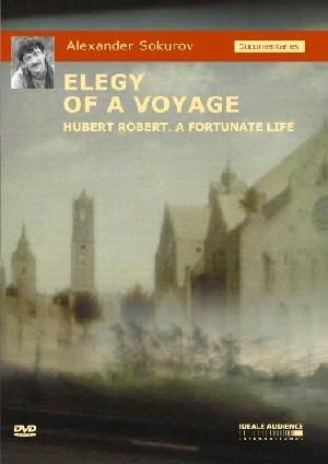 Alexander Sokurov - Elegy of a Voyage - Hubert Robert a fortunate life