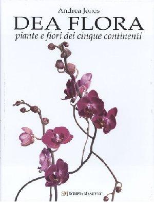 Dea Flora. Piante e fiori dei cinque continenti