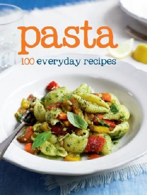 100 Recipes - Pasta (Ex 9781445430515)