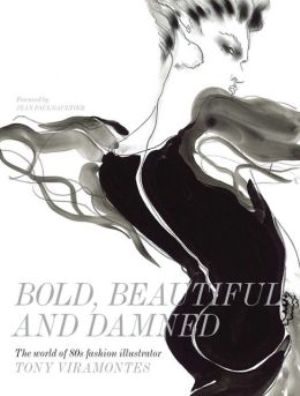 Bold, Beautiful and Damned