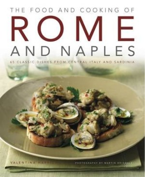 The Food and Cooking of Rome and Naples*